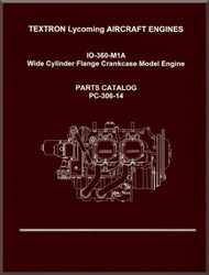Lycoming IO-360-M1A Wide Cylinder Flange Models  Aircraft Engine Parts Manual   PC-306-14