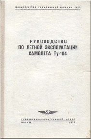 Tupolev TU-104   Aircraft   Technical  Manual --  1976 -   ( Russian  Language )