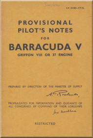 Fairey Barracuda  V Aircraft Provisional Pilot's Notes Manual -  A.P.2018D-P. PN