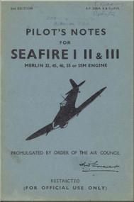 Supermarine Seafire I  II & III  Aircraft  Pilot's Notes Manual  AP 2280 A B & C  PN