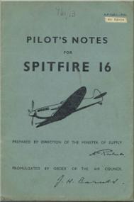 Supermarine Spitfire 16 Aircraft  Pilot's Notes Manual  AP 1565 L  PN  -