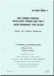 Lucas Aerospace Gas Turbine Starter & Auxiliary Power Unit Mk.2 Type CR.201 General and Technical Information Manual - AP 103D-0304-1