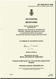 Microturbo Air Starter General Technical Information, Orders, Modifications  Illustrated Parts, Repair and Reconditioning Instructions Manual - AP 103D-212-1236