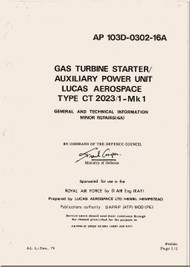 Lucas Aerospace Gas Turbine Starter / Auxiliary Power Unit  Type CR.2023 / 1 - Mk.1 General and Technical Information Minor Repair Manual - AP 103D-0302-16A