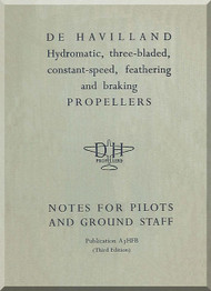 De Havilland Aircraft Propellers Hydromantic three-bladed, constant speed, feathering and braking Note for Pilot and Ground Staff Manual 1955