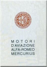 Alfa Romeo Mercurius Aircraft Engine Instruction Manual  ( Italian Language ) - 1931