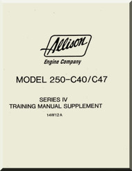 Allison 250 - C40 / C47  Aircraft Engine Training  Manual  ( English Language )