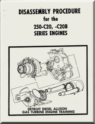 Allison 250 - C20   Aircraft Engine Disassembly Procedures Manual  ( English Language )