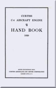 Curtiss Model C-6   Aircraft Engine Handbook Manual  ( English Language ) - 1920