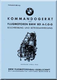 Bayerische Motorenwerke - BMW 801  Aircraft Engine Specification and Operating Instructions Manual  ( German Language ) -  Beschreibung und Betriebsanweisung