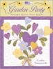 Garden Party: Applique Quilts That Bloom