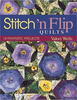 Stitch 'n Flip Quilts: 14 Fantastic Projects