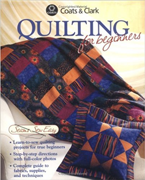 Quilting for Beginners (Seams Sew Easy)