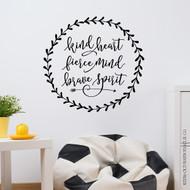 kind heart fierce mind brave spirit - wall decal