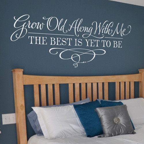 Grow Old With Me | Master Bedroom Wall Decals | Lettering Art Declaration Decal Kitchen Ideas on kitchen seat ideas, kitchen mural ideas, kitchen panel ideas, kitchen white ideas, kitchen tool ideas, kitchen decor ideas, kitchen plug ideas, kitchen wall ideas, kitchen wood ideas, kitchen knob ideas, kitchen hat ideas, kitchen exhaust ideas, blue and green kitchen ideas, kitchen signs ideas, kitchen label ideas, kitchen embroidery ideas, kitchen tattoo ideas, kitchen decals and stickers, kitchen magnetic ideas, kitchen plate ideas,