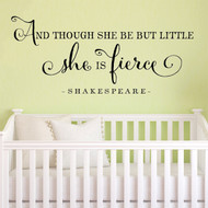 Though She Be But Little She Is Fierce | Girls Room Decals