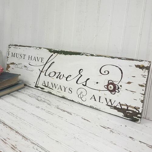 I must have flowers Rustic Sign