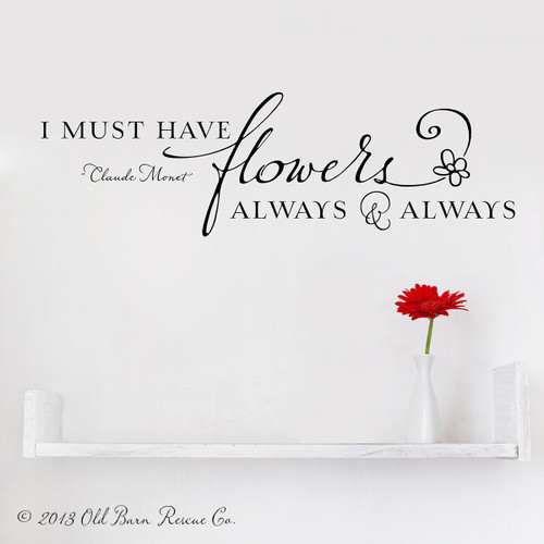 I must have flowers - wall decal