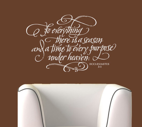 To everything there is a season wall decal