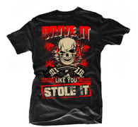 TGW DRIVE IT LIKE YOU STOLE IT TEE