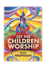 Let The Children Worship (Paperback)