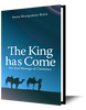 The King Has Come (Paperback)