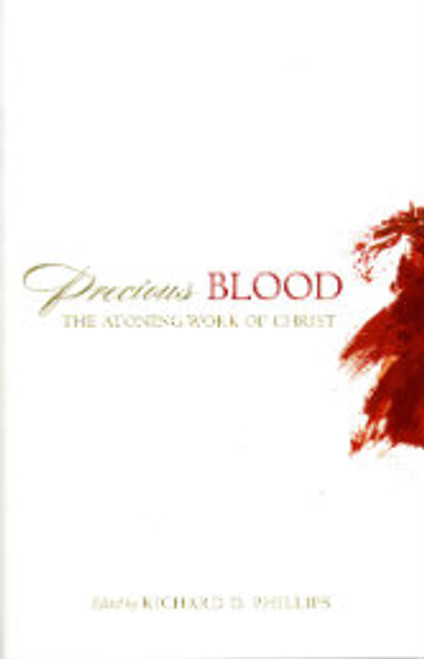 Precious Blood: The Atoning Work of Christ (Paperback)