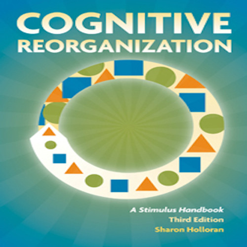 Cognitive Reorganization: A Stimulus Handbook–Third Edition