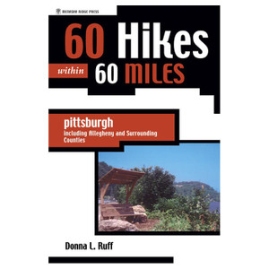60 HIKES W/IN 60 MI PITTSBURGH