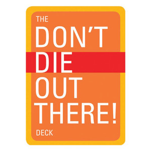 THE DON'T DIE OUT THERE DECK