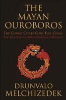MAYAN OUROBOROS: The Cosmic Cycles Come Full Circle (1352886367)