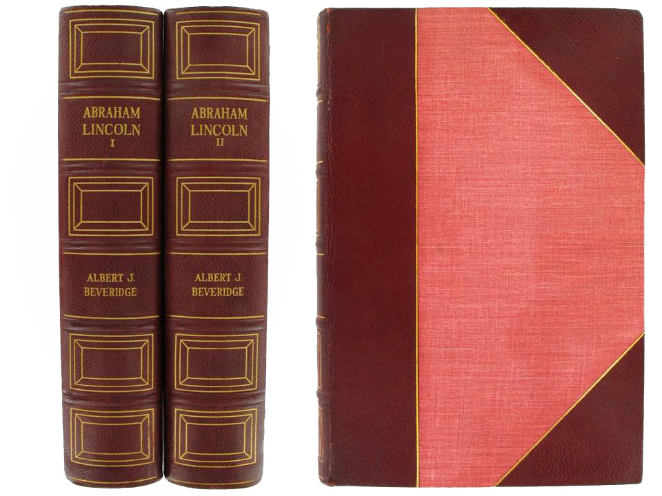 Abraham Lincoln 1809 - 1858 by Albert J. Beveridge, 1928, 2 Volumes