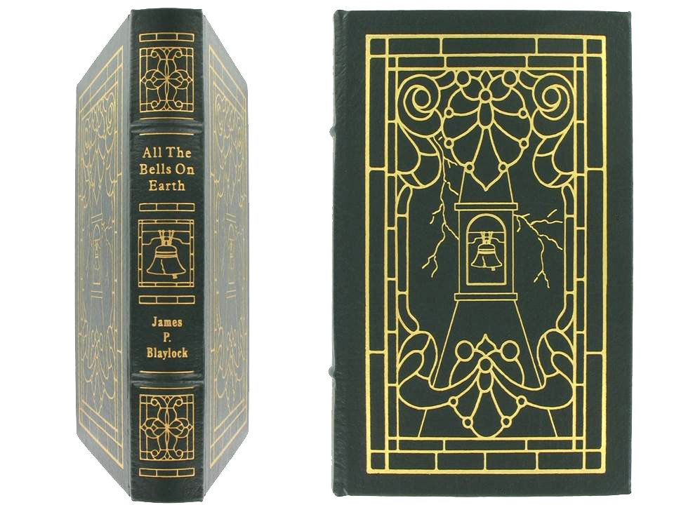 All the Bells on Earth by James P. Blaylock, Easton Press