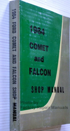 1964 Ford Falcon, Comet, Ranchero Factory Shop Manual