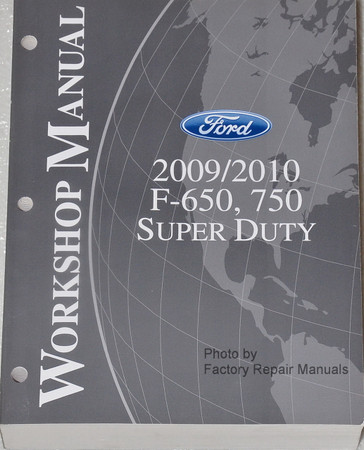 2009/2010 F-650, 750 Super Duty Workshop Manual