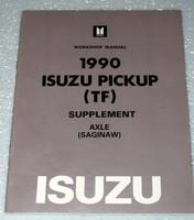 1990 ISUZU PICK-UP TRUCK SAGINAW AXLE OEM Shop Service Repair Manual Supplement