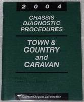 2004 Chrysler Town & Country and Caravan Factory Chassis Diagnostic Procedures Manual