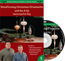 DVD Woodturning Christmas Ornaments With Kip an Rex Volume 5