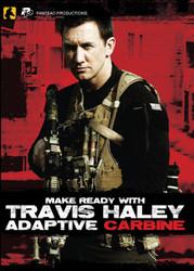 Make Ready With Travis Haley - Adaptive Carbine DVD