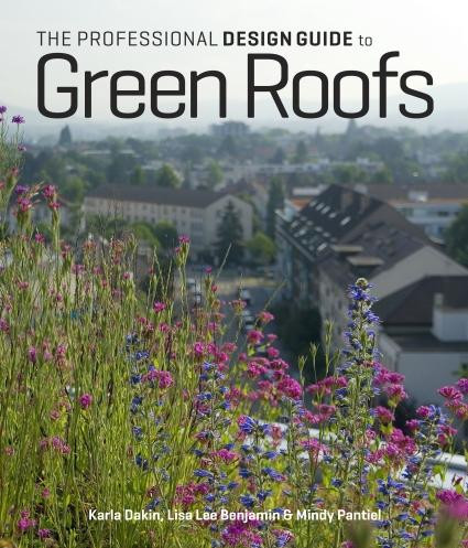 The Professional Design Guide to Green Roofs (Book)