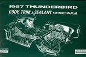 1957 FORD THUNDERBIRD BODY, TRIM, SEALANT ASSEMBLY MANUAL