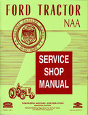 1953 1954 1955 FORD TRACTOR SERVICE SHOP MANUAL-NAA
