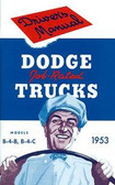 1953 53 DODGE TRUCK OWNER'S MANUAL MODELS B-4-B, B-4-C