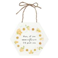 Mum, If you were a flower Sign