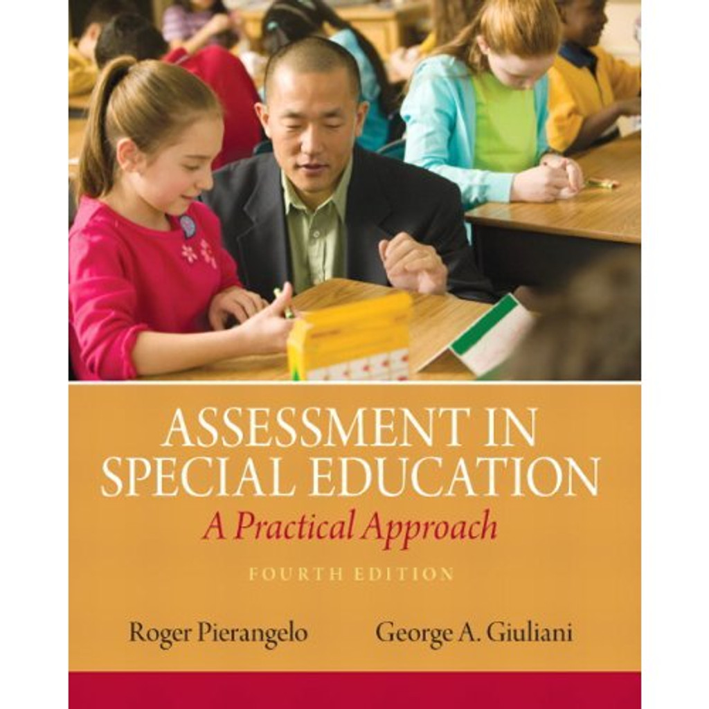 Assessment in Special Education: A Practical Approach (4th Edition) Pierangelo