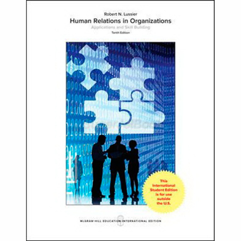 Human Relations in Organizations: Applications and Skill Building (10th Edition) Robert Lussier IE