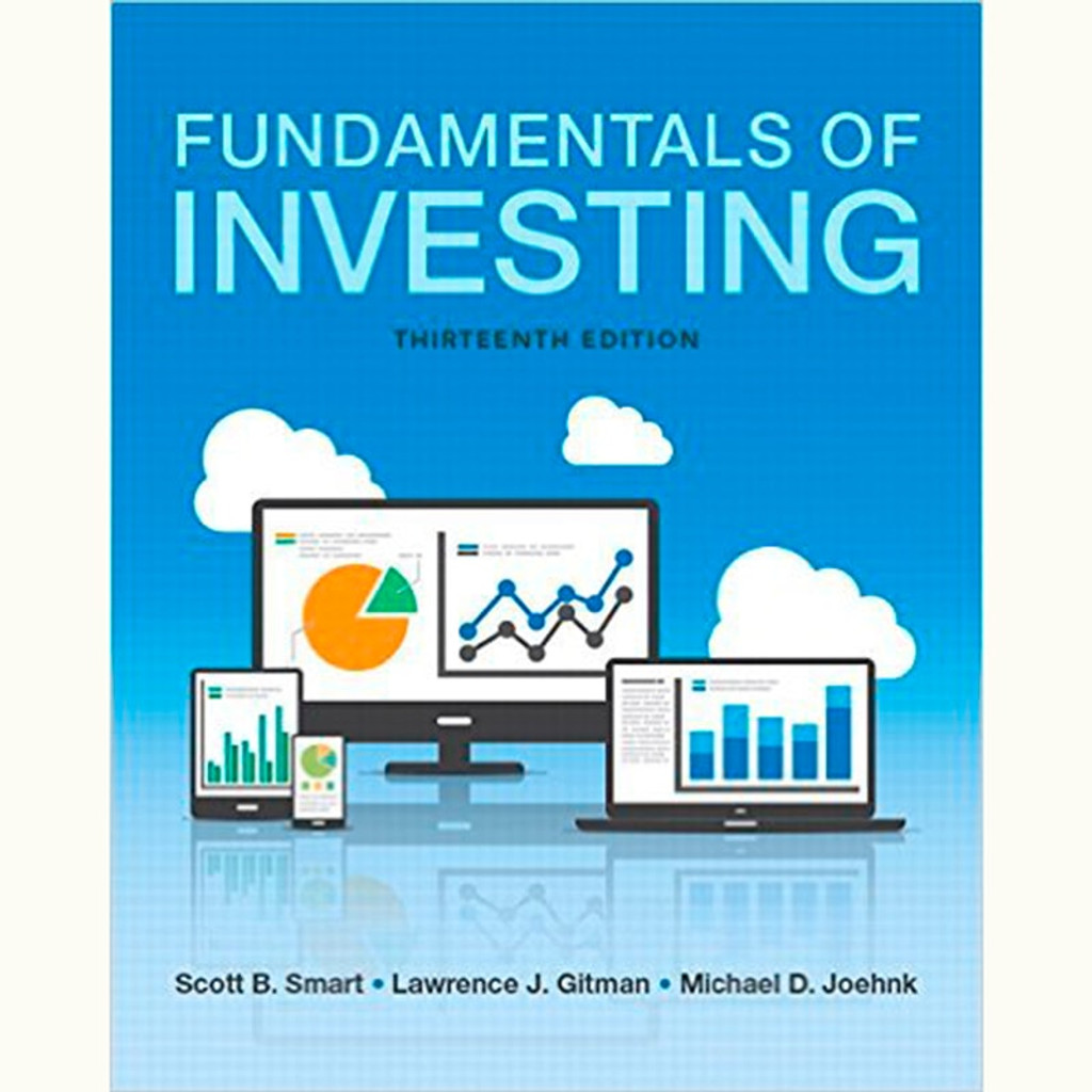 Fundamentals of Investing (13th Edition) Scott B. Smart and Lawrence J. Gitman