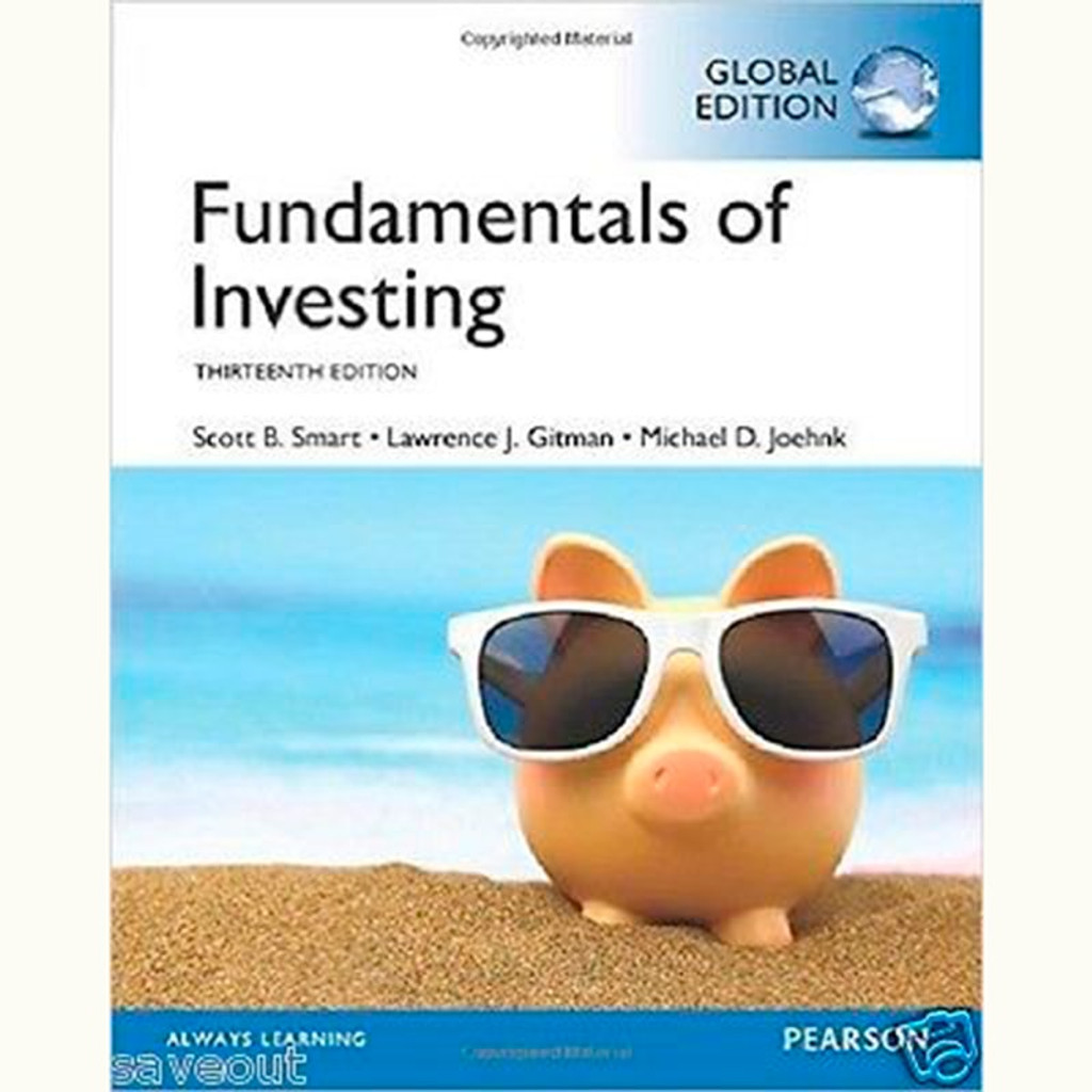 Fundamentals of Investing (13th Edition) Scott B. Smart and Lawrence J. Gitman IE