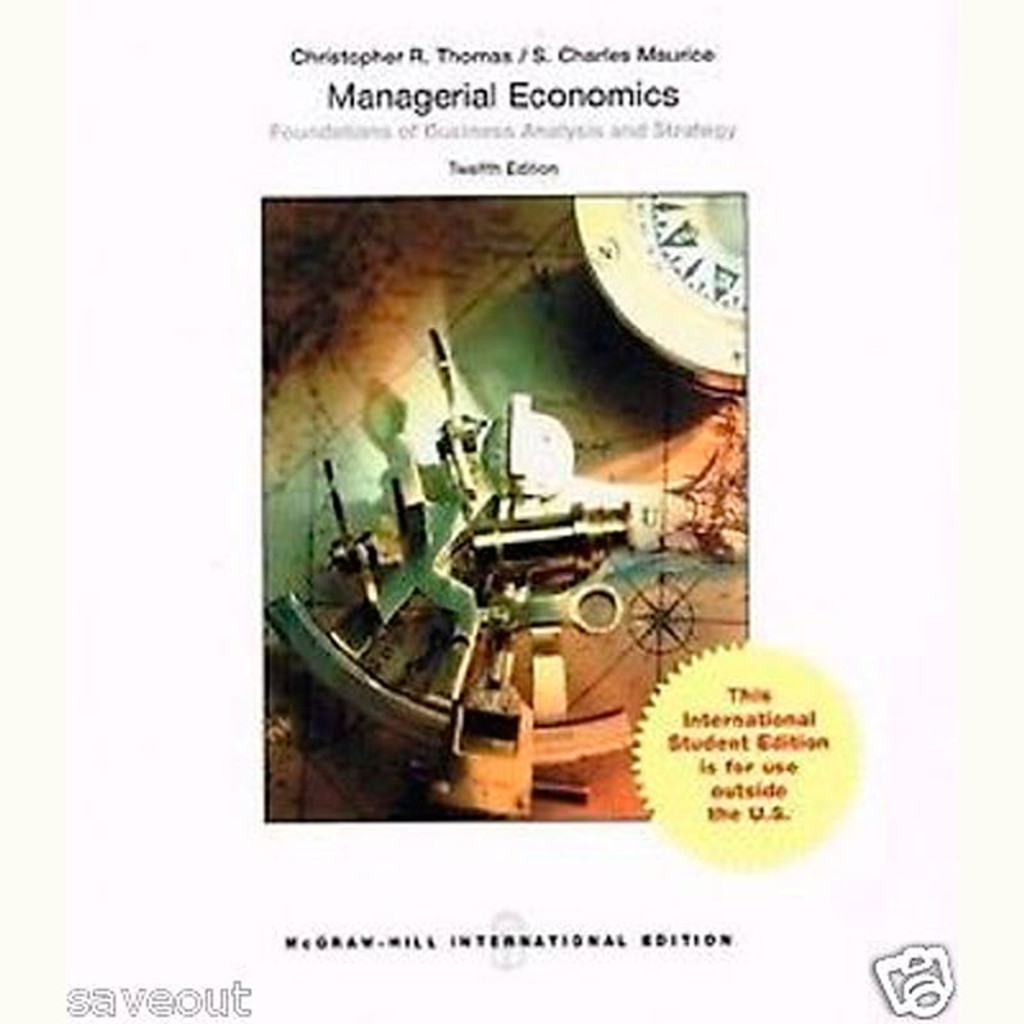 Managerial Economics (12th Edition) Christopher Thomas and S. Charles Maurice