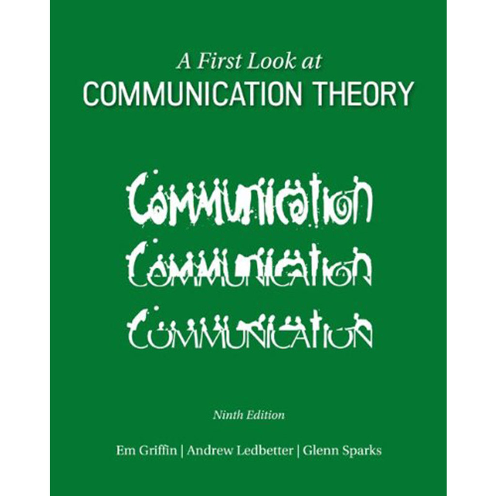 A First Look at Communication Theory (9th Edition) Griffin